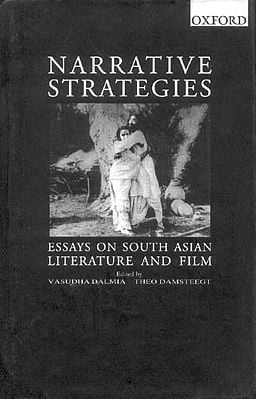 NARRATIVE STRATEGIES (ESSAYS ON SOUTH ASIAN LITERATURE AND FILM)