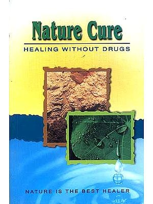 Nature Cure: HEALING WITHOUT DRUGS