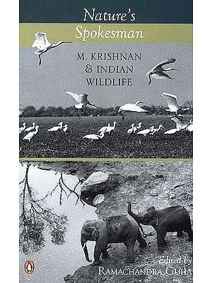 Nature's Spokesman M. Krishnan and Indian Wildlife