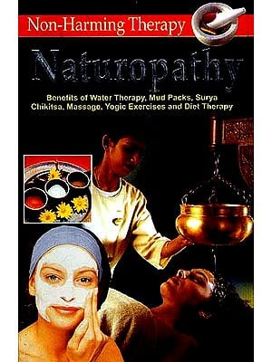 NATUROPATHY: A Non-Harming Therapy (The Most natural way of keeping the body in order)