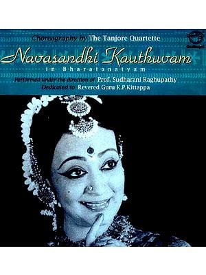 Navasandhi Kauthuvam in Bharatanatyam: Choreography by the Tanjore Quartette (Audio CD)