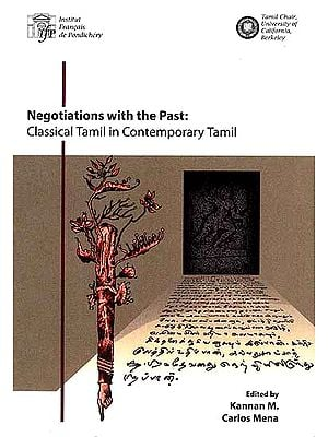 Negotiations with the Past: Classical Tamil in Contemporary Tamil