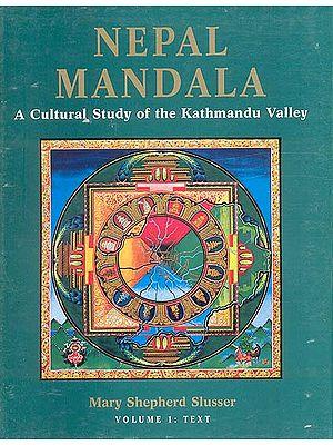 NEPAL MANDALA (A Cultural Study of the Kathmandu Valley) (2 Vols)