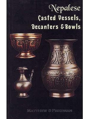 Nepalese Casted Vessels, Decanters and Bowls