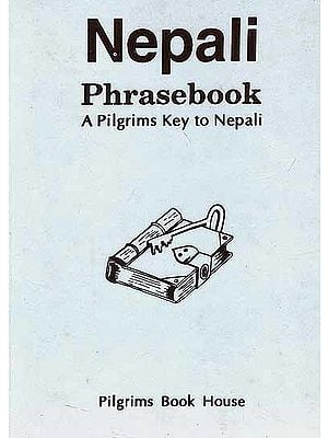 Nepali Phrasebook A Pilgrims Key to Nepali