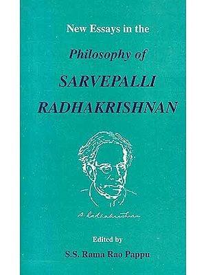 New Essays in the Philosophy of Sarvepali Radhakrishnan