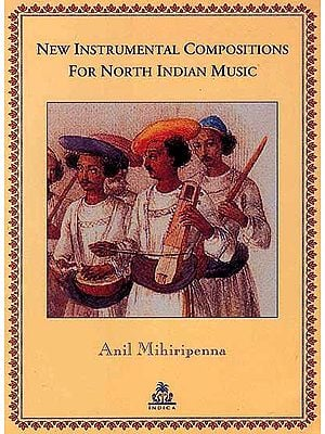 New Instrumental Compositions For North Indian Music