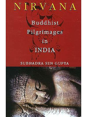 NIRVANA : Buddhist Pilgrimages in India