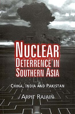 Nuclear Deterrence In Southern Asia: China, India And Pakistan