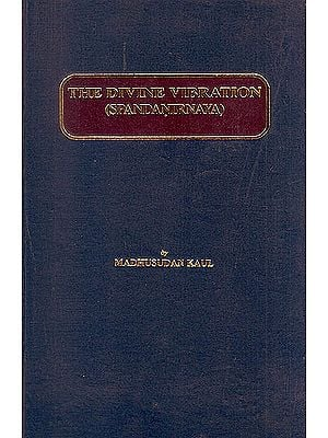 The Divine Vibration (Spandanirnaya)