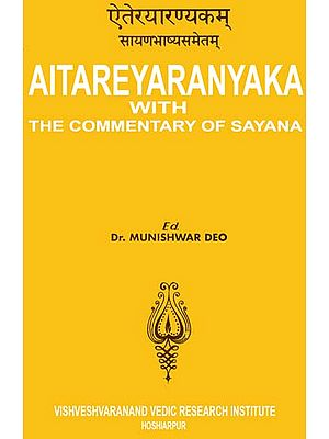 ऐतरेयारण्यकम्: Aitareya Aranyaka with the Commentary of Sayana
