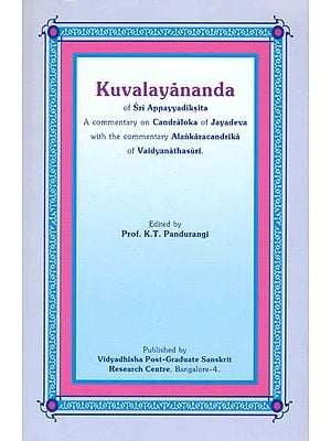 Kuvalayananda of Sri Appayyadiksita (A Commentary on Candraloka of Jayadeva)