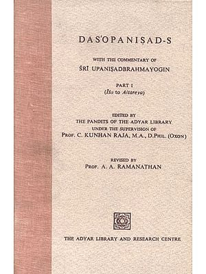 Das'opanisad-s: Ten Upanishads with The Commentary of Upanisad Brahmayogin (An Old and Rare Book)