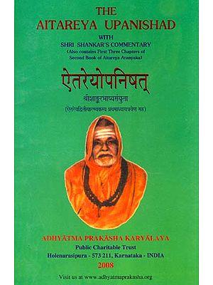 ऐतरेयोपनिषत्: The Aitareya Upanishad with Shri Shankar's  Commentary