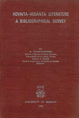 अद्वैतवेदान्तसाहित्येतिहासकोश: Advaita Vedanta Literature - A Bibliographical Survey (An Old and Rare Book)