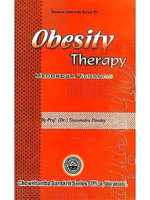 Obesity Therapy: Medoroga Vijnanam