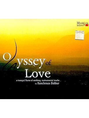 Odyssey of Love…A Tranquil Flame of Soothing, Instrumental Tracks… (Audio CD)
