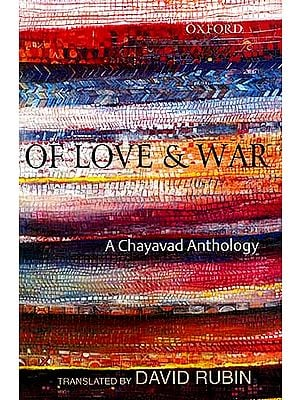 Of Love and War: A Chayavad Anthology