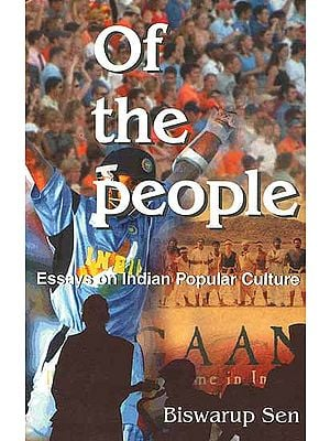 Of the People: Essays on Indian Popular Culture