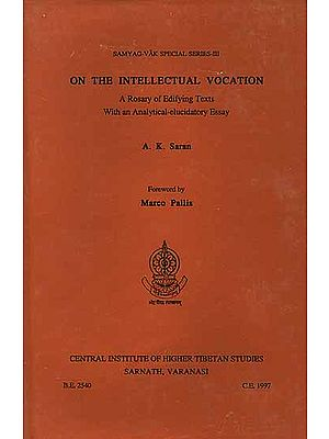 On The Intellectual Vocation (A Rosary of Edifying Texts With an Analytical-elucidatory Essay)
