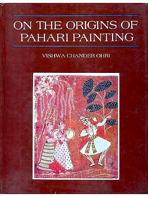 ON THE ORIGINS OF PAHARI PAINTINGS (An Old and Rare Book)