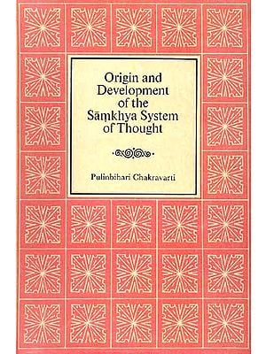 Origin and Development of the Samkhya System of Thought (An Old and Rare Book)