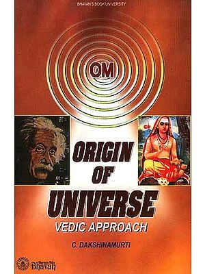 Origin of Universe: Vedic Approach