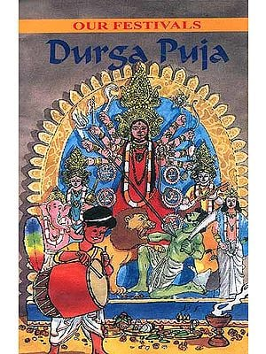 Our Festivals: Durga Puja
