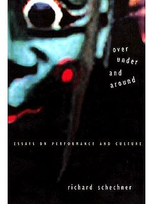 Over Under And Around: Essays on Performance and Culture
