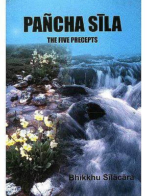 Pancha Sila The Five Precepts