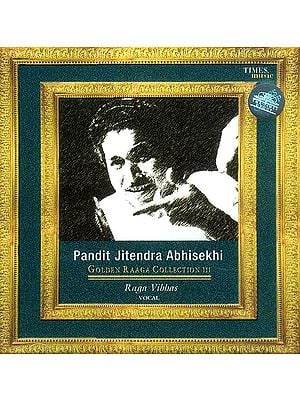 Pandit Jitendra Abhisekhi Golden Raaga Collection III (Raga Vibhas Vocal) (Audio CD)