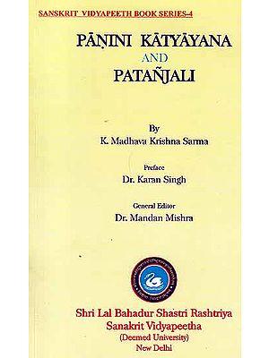 Panini Katyayana and Patanjali