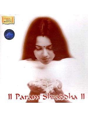 Param Shraddha (Divine Tunes to Invoke Inner Peace) (Audio CD)