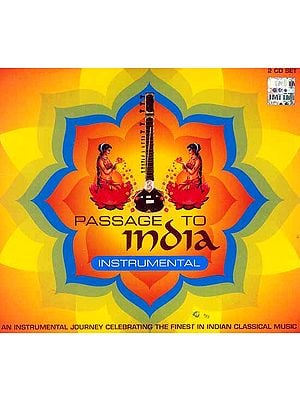 Passage to India Instrumental (An Instrumental Journey Celebrating The Finest in Indian Classical Music)<br> (Set of 2 Audio CDs)
