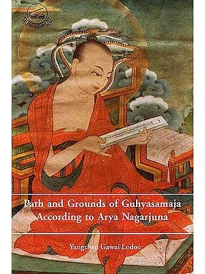 Path and Grounds of Guhyasamaja According to Arya Nagarjuna
