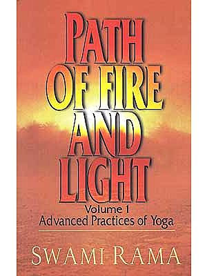 Path of Fire and Light (Volume 1) - Advanced Practice of Yoga