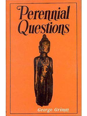 Perennial Questions