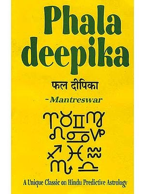 Phala Deepika: A Unique Classic on Hindu Predictive Astrology by Mantreswar (Sanskrit Text, Translation and Notes)