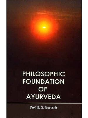 Philosophic Foundation of Ayurveda