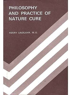 PHILOSOPHY AND PRACTICE OF NATURE CURE