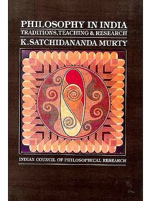 PHILOSOPHY IN INDIA; Traditions, Teachings and Research