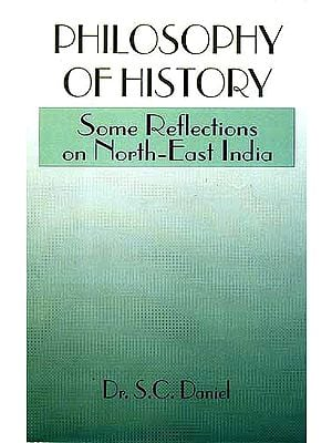 PHILOSOPHY OF HISTORY: Some Reflections on North-East India