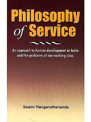 Philosophy of Service: An approach to human development in  India and the problems of our working class