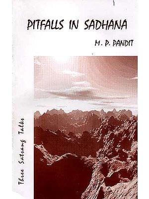Pitfalls In Sadhana (Three Sat-sang Talks, February 1987)