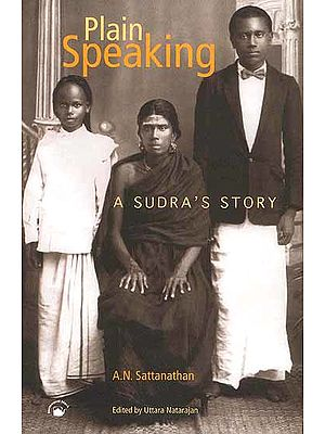 Plain Speaking: A Sudra's Story
