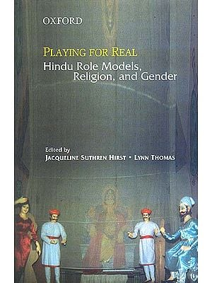 Playing for Real: Hindu Role Models, Religion, and Gender