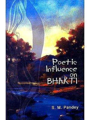 POETIC INFLUENCE ON BHAKTI