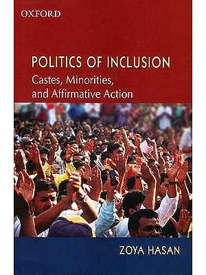 Politics of Inclusion (Castes, Minorities, and Affirmative Action)
