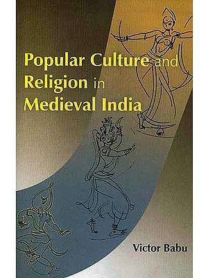 Popular Culture and Religion in Medieval India