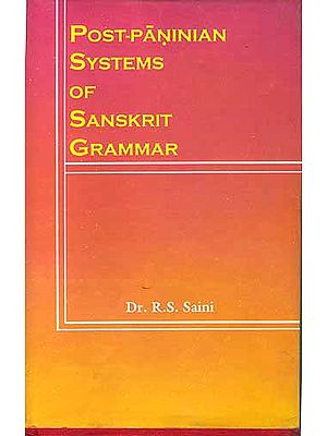 POST-PANINIAN SYSTEMS OF SANSKRIT GRAMMAR